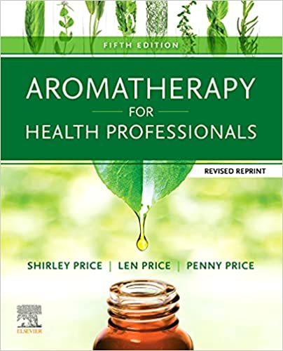 Aromatherapy for Health Professionals 5th Edition