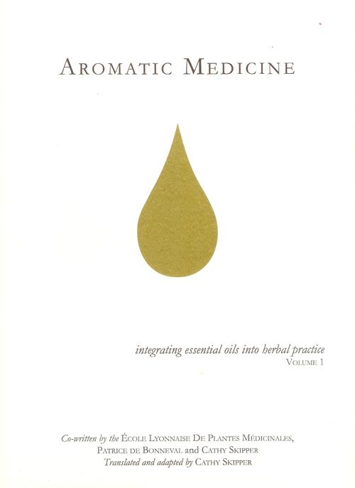 Aromatic Medicine - Integrating essential oils into herbal practice