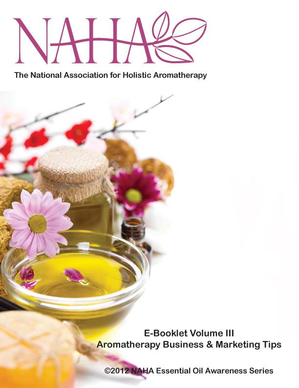 NAHA E-Booklet Volume 3: Aromatherapy Business & Marketing Tips