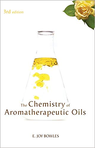 The Chemistry of Aromatherapeutic Oils Third Edition