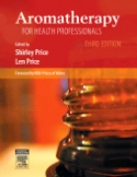 Aromatherapy for Health Professionals, 3rd Edition