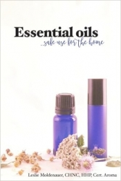 Essential Oils…... safe use for the home